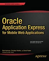 Oracle Application Express for Mobile Web Applications Front Cover