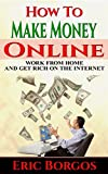 How To Make Money Online: Work From Home and Get Rich On The Internet Pdf