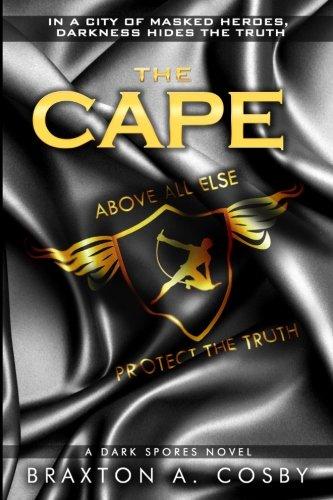 The Cape (A Dark Spores Novel) (Volume 3)