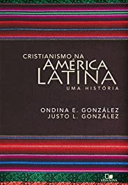 Cristianismo na América Latina: Uma história