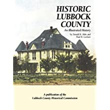Historic Lubbock County an Illustrated History