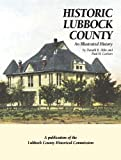 Historic Lubbock County, Donald R. Abbe, 1893619907