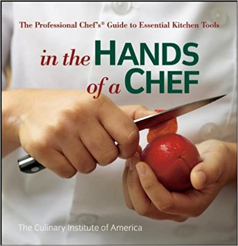 In the Hands of a Chef: The Professional Chef's Guide to Essential Kitchen Tools (Culinary Institute of America) by The Culinary Institute of America (CIA) (11-Jan-2008)