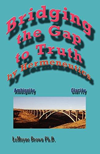 Bridging the Gap to Truth by Hermeneutics