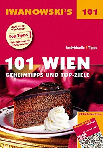 101 Wien - Reiseführer von Iwanowski: Geheimtipps und Top-Ziele. Mit herausnehmbarem Stadtplan