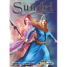Sundri - The Birth of a Warrior (Sikh Comics for Children & Adults Book 11)