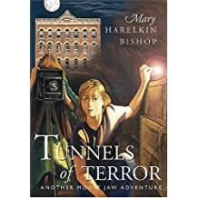 Tunnels of Terror: Written by Mary Harelkin Bishop, 2001 Edition, (1st Edition) Publisher: Coteau Books [Paperback]