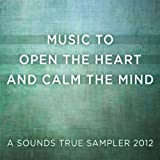 Music To Open The Heart And Calm The Mind
