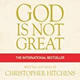 God Is Not Great: The Case Against Religion