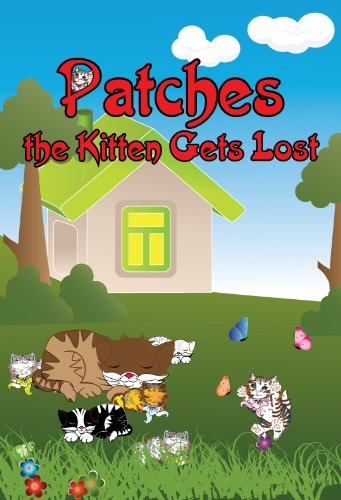 Patches the Kitten Gets Lost (Childrens Book Series: Patches the Kitten 1)