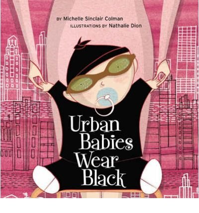 Download [(Urban Babies Wear Black )] [Author: Michelle Sinclair Colman] [Oct-2005] pdf epub