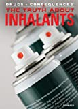 The Truth about Inhalants, G. S. Prentzas, 1477718931