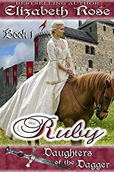 Ruby (Daughters of the Dagger Series Book 1) by [Rose, Elizabeth]