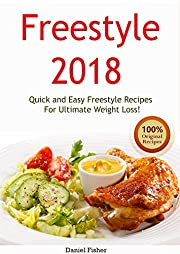 Weight Watchers Freestyle Cookbook 2018: Quick and Easy Freestyle Recipes For weight watchers Freestyle and Flex