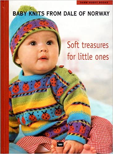 927f99d4a73d Baby Knits from Dale of Norway  Soft Treasures for Little Ones  Dale ...