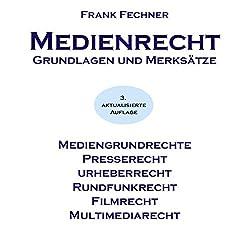 Medienrecht. Grundlagen und Merksätze