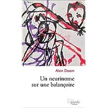 Un neurinome sur une balançoire (French Edition)