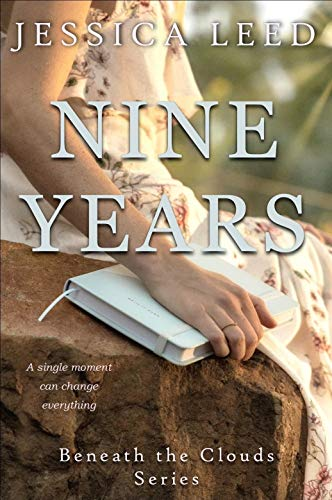 Nine Years: A novel (Beneath the Clouds Book 1) by [Leed, Jessica]