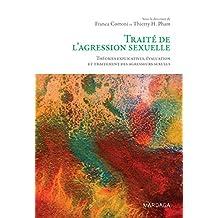 Traité de l'agression sexuelle: Théories explicatives, évaluation et traitement des agresseurs sexuels (PSY IES) (French Edition)