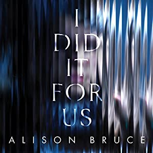 I Did It for Us Audiobook