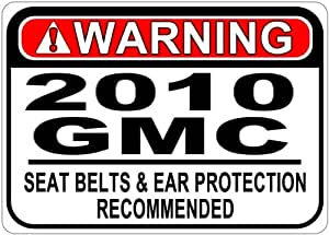 2010 10 GMC Seat Belt Warning Aluminum Street Sign - 10 x 14 Inches