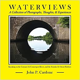 Waterviews: A Collection of Photographs, Thoughts, & Experiences by John P. Cardone (2013-05-03)