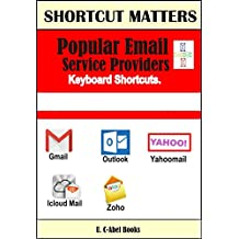 Popular Email Service Providers Keyboard Shortcuts (Shortcut Matters Book 32)