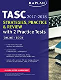 img - for TASC Strategies, Practice & Review 2017-2018 with 2 Practice Tests: Online + Book (Kaplan Test Prep) book / textbook / text book