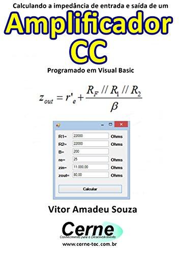 Calculando a impedância de entrada e saída de um Amplificador CC Programado em Visual Basic (