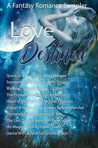 - Love Destined: Fantasy Romance Sampler
