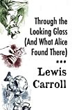 Image of Through the Looking Glass (And What Alice Found There) (Annotated)