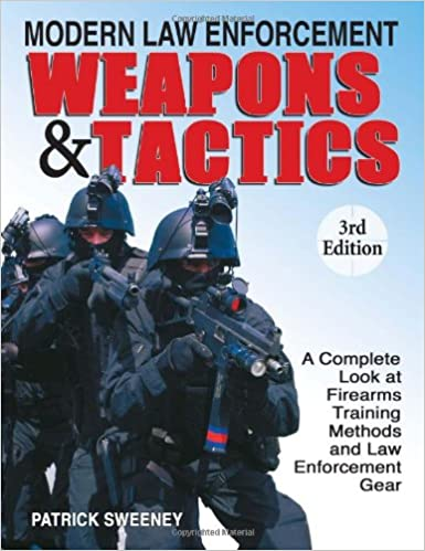 Modern Law Enforcement Weapons & Tactics: A Complete Look at