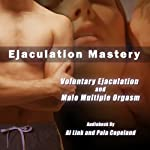 Voluntary Ejaculation and Male Multiple Orgasms | Pala Copeland,Al Link