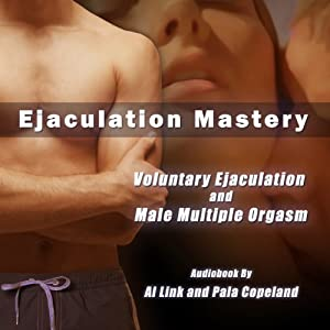 Voluntary Ejaculation and Male Multiple Orgasms Audiobook