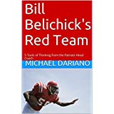 Bill Belichick's Red Team: 5 Tools of Thinking from the Patriots Head Coach