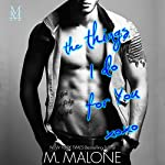 The Things I Do for You : The Alexanders, Book 2 | M. Malone