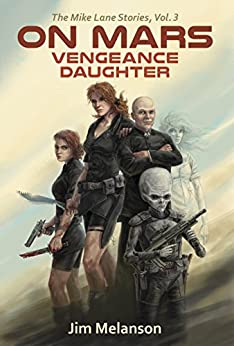 On Mars: Vengeance Daughter (The Mike Lane Stories Book 3) by [Melanson, Jim]