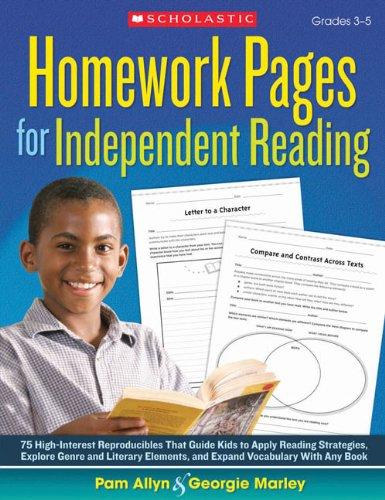 Homework Pages for Independent Reading: 75 High-Interest Reproducibles That Guide Kids to Apply Reading Strategies, Explore Genre and Literary Elements, and Expand Vocabulary With Any Book