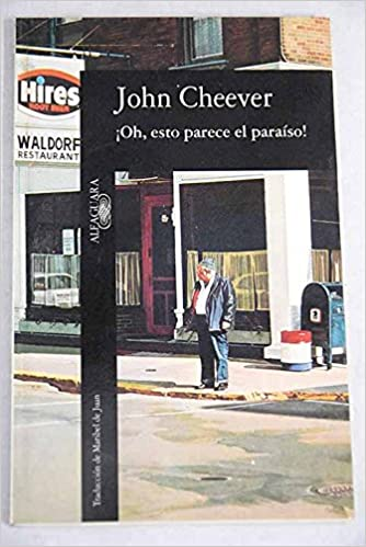 ¡Oh, esto parece el paraíso!: John Cheever: 9788420424262: Amazon.com: Books