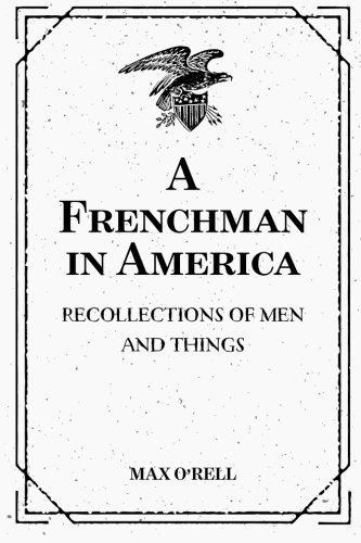 Download A Frenchman in America: Recollections of Men and Things pdf epub