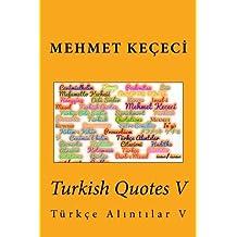 Turkish Quotes V: Turkce Al305;nt305;lar V