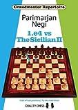 1.e4 Vs The Sicilian Ii (grandmaster Repertoire)-Parimarjan Negi