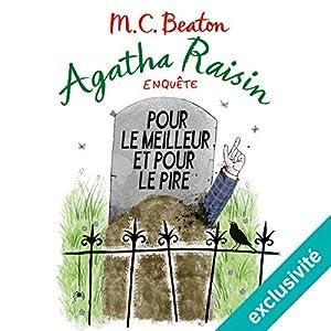 Pour le meilleur et pour le pire (Agatha Raisin enquête 5)   Livre audio Auteur(s) : M. C. Beaton Narrateur(s) : Françoise Carrière