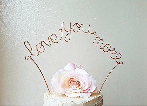 LOVE YOU MORE Copper Color Wedding Cake Topper, Wedding Decoration, Anniversary Decoration, Bridal Shower Decoration, Engagement Party Decor, by AntoA…