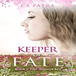 The Summer Key: Keeper of Fate, Book 2 | CS Patra