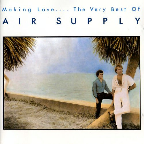 Making Love-Very Best of Air Supply (The Very Best Of Air Supply)