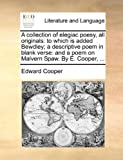 A Collection of Elegiac Poesy, All Originals, Edward Cooper, 1170017827