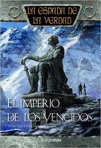 El imperio de los vencidos (Fantasía Épica): Amazon.es: Terry Goodkind: Libros