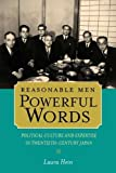 Reasonable Men, Powerful Words: Political Culture and Expertise in Twentieth-Century Japan (Twentieth Century Japan the Emergence of a World Power)