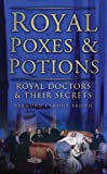 Royal Poxes and Potions, Raymond Lamont-Brown, 0752454692